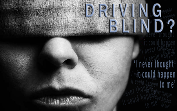 DRIVING BLIND?